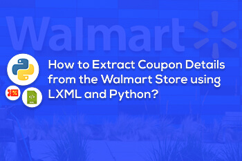 How to Extract Coupon Details from the Walmart Store using LXML and Python?
